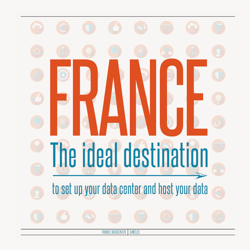 [White Paper] Datacenters France | The ideal location
